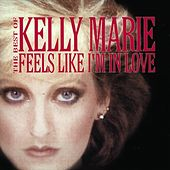 Feels Like I'm In Love - The Best Of by Kelly Marie