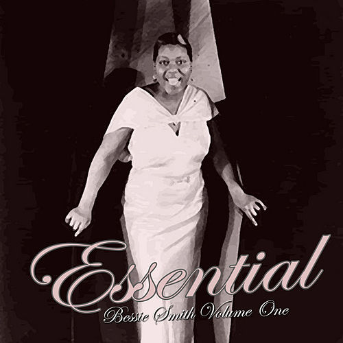 Play & Download Essential Bessie Smith Vol 1 by Bessie Smith | Napster