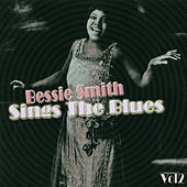 Bessie Smith Sings The Blues Vol 2 by Bessie Smith