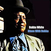 Blues With Bukka by Bukka White