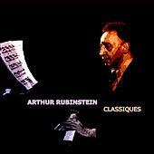 Play & Download Arthur Rubinstein Classiques by Arthur Rubinstein | Napster