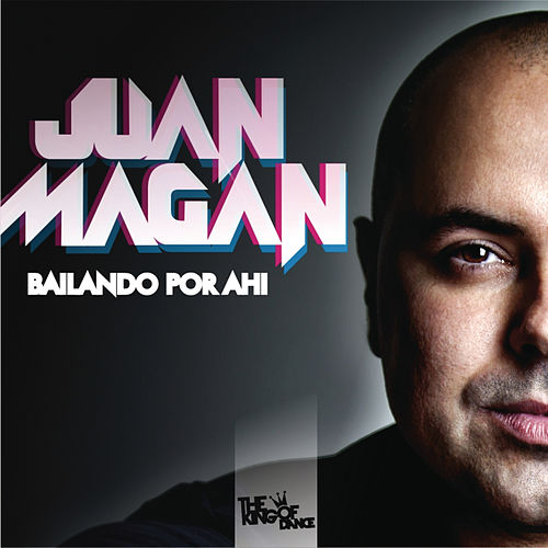 Play & Download Bailando Por Ahi by Juan Magan | Napster