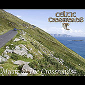 Music at the Crossroads by Celtic Crossroads