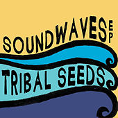Play & Download SoundWaves EP by Tribal Seeds | Napster