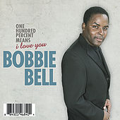 Play & Download One Hundred Percent Means I Love You by Bobbie Bell | Napster