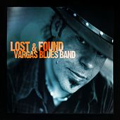 Lost & Found von Vargas Blues Band