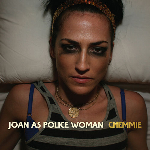 Play & Download Chemmie by Joan As Police Woman | Napster