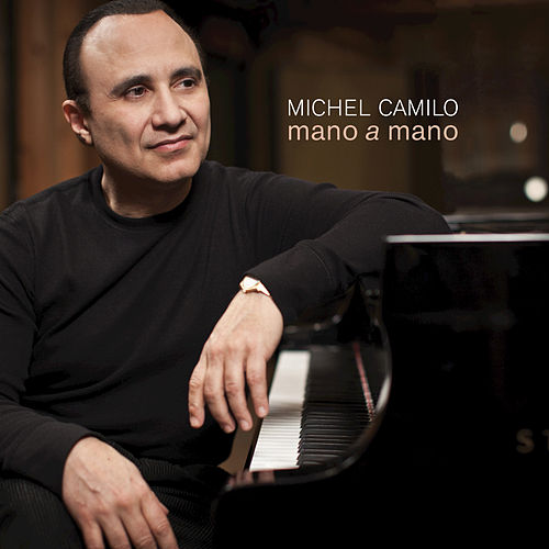 Play & Download Mano A Mano by Michel Camilo | Napster