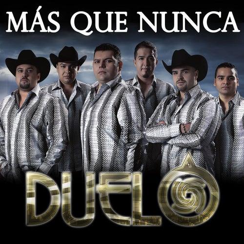 Play & Download Más Que Nunca by Duelo | Napster