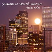 Someone To Watch Over Me - Piano Solos by Piano Solos