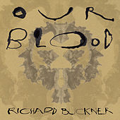 Play & Download Our Blood by Richard Buckner | Napster