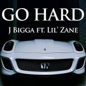 Play & Download Go Hard (feat. Lil' Zane) by J Bigga | Napster
