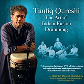 The Art Of Indian Fusion Drumming by Taufiq Qureshi
