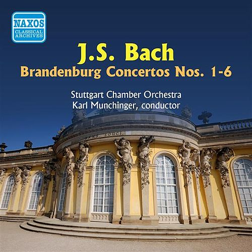 Play & Download Bach, J.S.: Brandenburg Concertos Nos. 1-6 (Munchinger) (1950) by Karl Munchinger | Napster