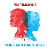 Play & Download Sons & Daughters by Tim Timmons | Napster