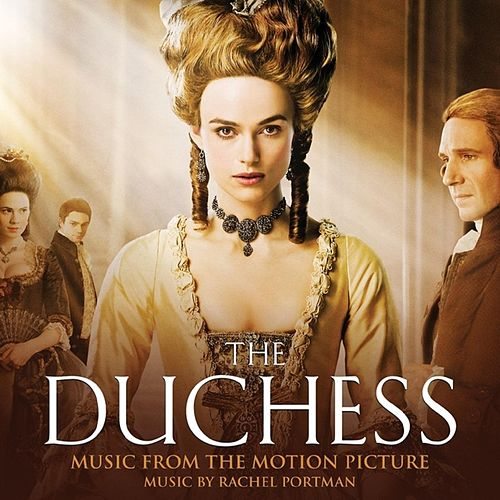 Play & Download The Duchess (Music From The Motion Picture) by Rachel Portman | Napster