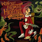 Play & Download Way Out From the Hideout - The Best of the GaragePunk Hideout, Vol. 4 by Various Artists | Napster