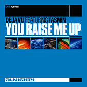 Play & Download You Raise Me Up (Feat. Tasmin) (Dance Mixes) by Déjà Vu | Napster