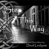 Play & Download Step This Way - Irish Dance Music by David Lindquist | Napster