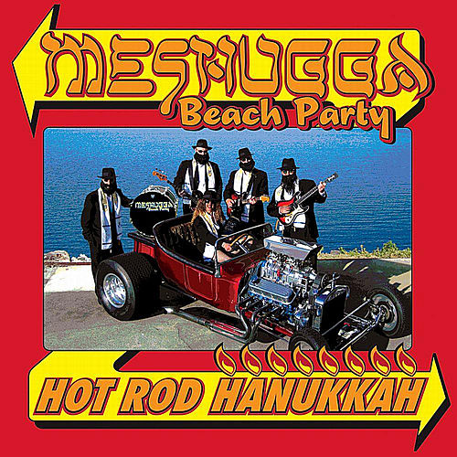 Play & Download Hot Rod Hanukkah by Meshugga Beach Party | Napster