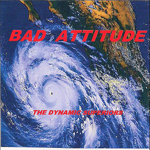 Bad Attitude by Dynamic Superiors