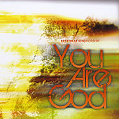 Play & Download You Are God by Restoration Worship | Napster