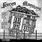 Fences/Mansions by Fences