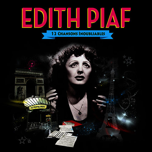 Play & Download Edith Piaf. 12 Chansons Inoubliables by Edith Piaf | Napster