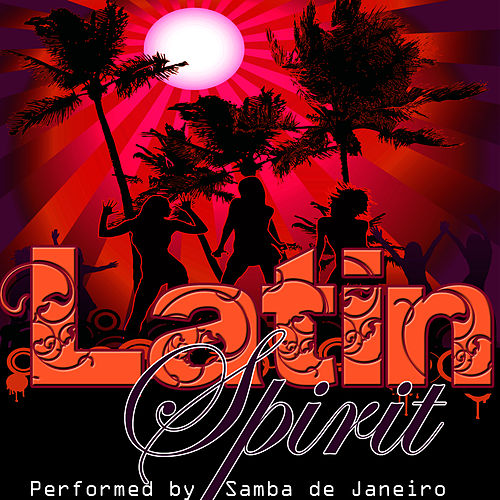 Play & Download Latin Spirit by Samba De Janeiro | Napster