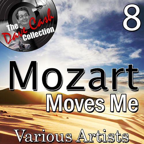 Mozart Moves Me 8 - [The Dave Cash Collection] by Various Artists