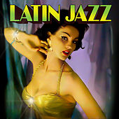 Play & Download Latin Jazz by Various Artists | Napster