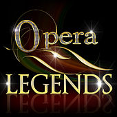 Play & Download Opera Legends by Various Artists | Napster