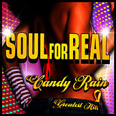 Play & Download Candy Rain - Greatest Hits by Soul For Real | Napster