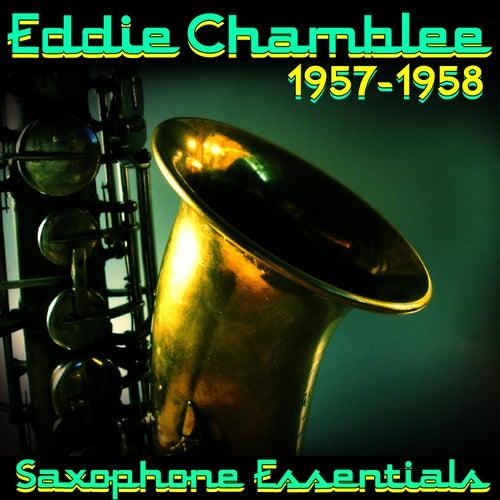 Saxophone Essentials (1957-1958) by Eddie Chamblee
