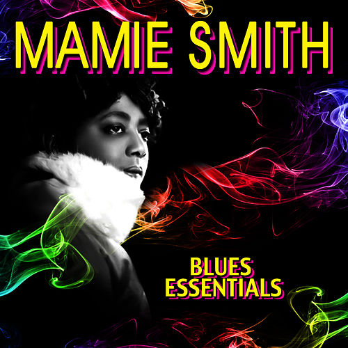 Blues Essentials by Mamie Smith