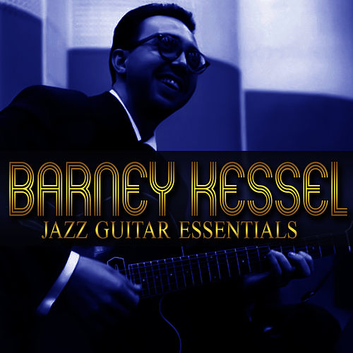 Play & Download Jazz Guitar Essentials by Barney Kessel | Napster