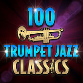 100 Trumpet Jazz Classics von Various Artists