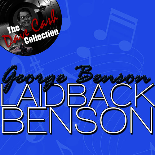 Laidback Benson - [The Dave Cash Collection] by George Benson
