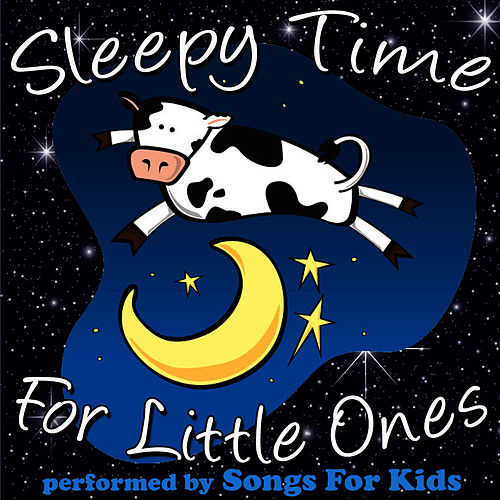 Play & Download Sleepy Time for Little Ones by Songs for Kids | Napster