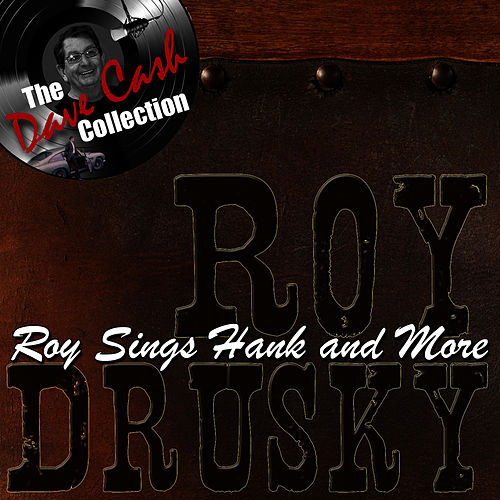Play & Download Roy Sings Hank and More - [The Dave Cash Collection] by Roy Drusky | Napster