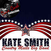 Play & Download Country Meets Big Band - [The Dave Cash Collection] by Kate Smith | Napster