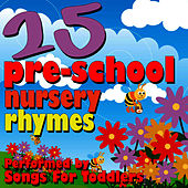 25 Pre-School Nursery Rhymes by Songs For Toddlers