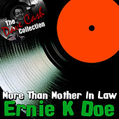 More Than Mother-In-Law - [The Dave Cash Collection] by Ernie K-Doe