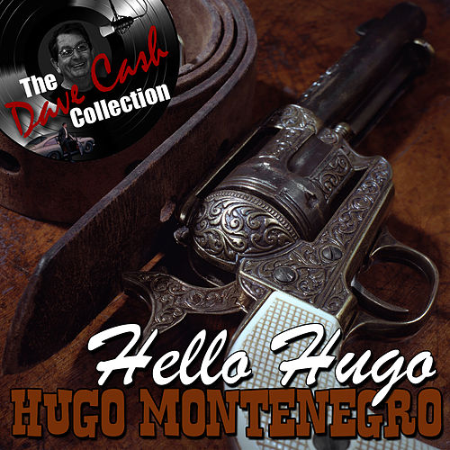 Play & Download Hello Hugo - [The Dave Cash Collection] by Hugo Montenegro | Napster