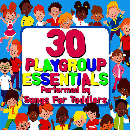 Play & Download 30 Playgroup Essentials by Songs For Toddlers | Napster