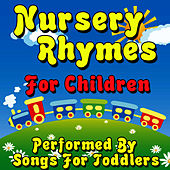 Nursery Rhymes For Children by Songs For Toddlers