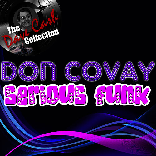 Play & Download Serious Funk - [The Dave Cash Collection] by Don Covay | Napster