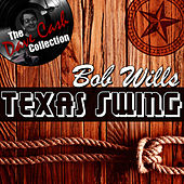 Play & Download Texas Swing - [The Dave Cash Collection] by Bob Wills | Napster