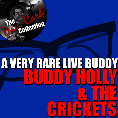Play & Download A Very Rare Live Buddy - [The Dave Cash Collection] by Buddy Holly | Napster