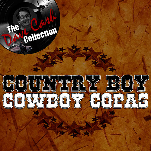 Play & Download Country Boy - [The Dave Cash Collection] by cowboy copas | Napster